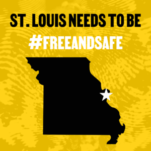 St. Louis Needs to be #FreeAndSafe